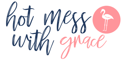 Hot Mess with Grace